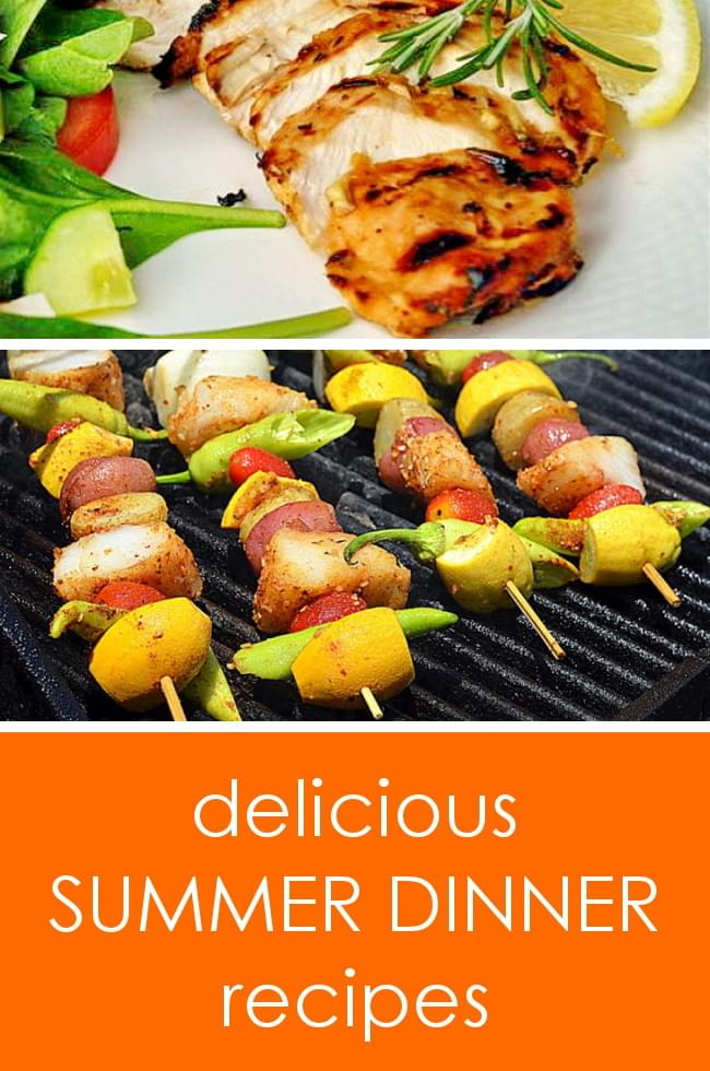 Delicious summer dinner ideas