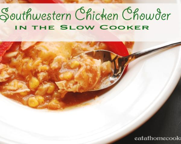 Southwestern Chicken Chowder in the Slow Cooker