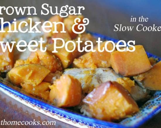 Slow Cooked Brown Sugar Chicken and Sweet Potatoes - 4 ingredients!