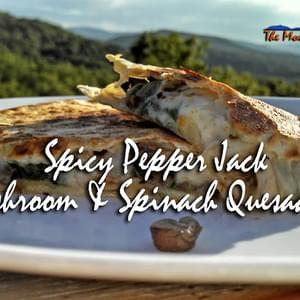 Meatless Monday ~ Spicy Pepper Jack Mushroom and Spinach Quesadillas