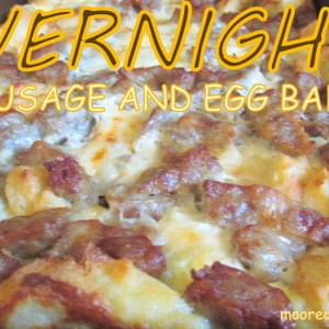 OVERNIGHT SAUSAGE AND EGG BAKE