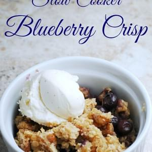 Slow Cooker Blueberry Crisp – A Healthy Dessert