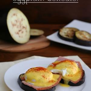 Eggplant Benedict – Low Carb and Gluten-Free