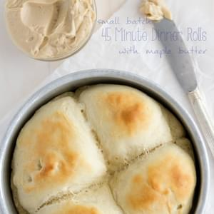 Small Batch 45 Minute Dinner Rolls {with Maple Butter}