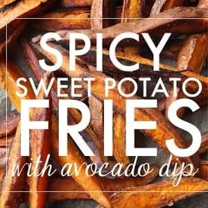 Spicy Sweet Potato Fries w/ Avocado Lime Dip