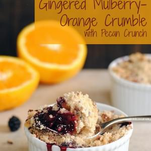 Gingered Mulberry-Orange Crumble with Pecan Crunch