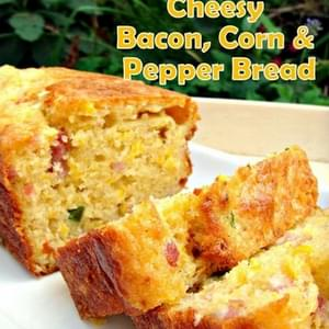 Cheesy Bacon, Corn & Pepper Bread