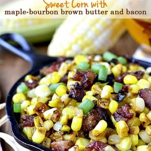 Sweet Corn with Maple-Bourbon Brown Butter and Bacon