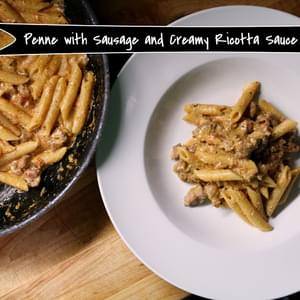 Penne with Sausage and Creamy Ricotta Sauce