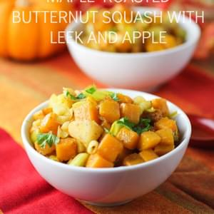 MAPLE ROASTED BUTTERNUT SQUASH, LEEK AND APPLE