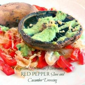 #SundaySupper Grilled Portobello Mushrooms On Red Pepper Slaw and Cucumber Dressing #ChooseDreams