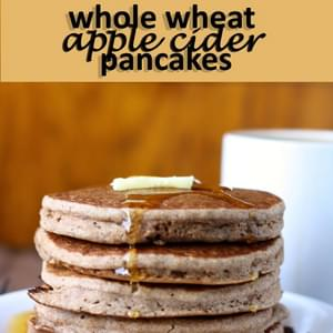 {whole Wheat Apple Cider Pancakes}