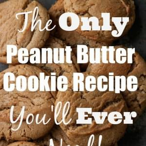 The Only Peanut Butter Cookie Recipe You'll Ever Need!