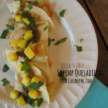 Shrimp Quesadillas / Call Me Pmc