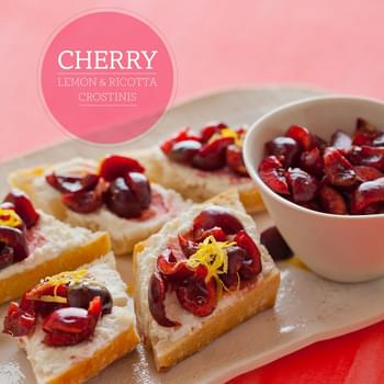Sweet Cherry Lemon & Ricotta Crostinis