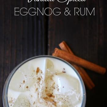 Vanilla Spiced Egg Nog and Rum