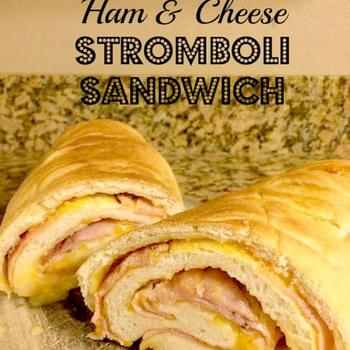 Ham and Cheese Stromboli Sandwich