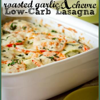 Roasted Garlic and Chevre Lasagne – Low Carb and Gluten-Free