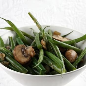 Green Beans w/ Mushrooms & Shallots