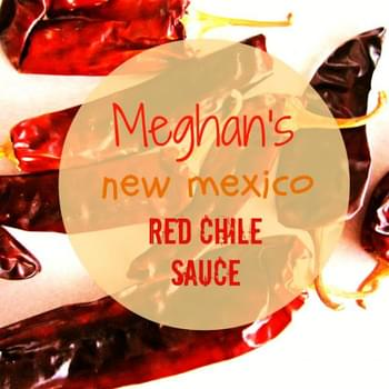 Meghan's New Mexico red chile sauce