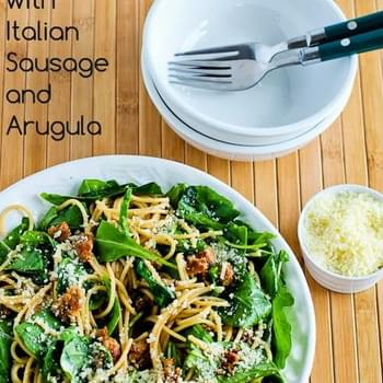 Spaghetti with Italian Sausage and Arugula