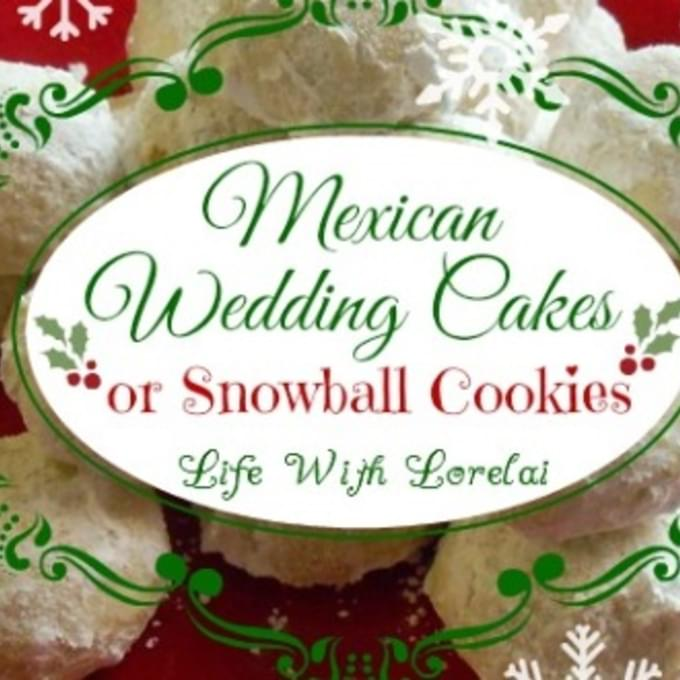 Mexican Wedding Cakes or Snowball Cookies