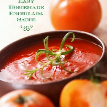The Ultimate Easy Homemade Enchilada Sauce