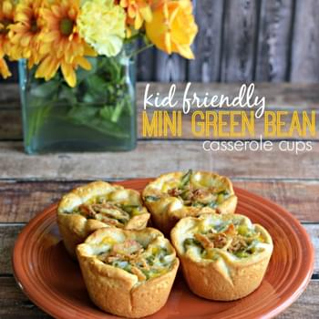 Kid Friendly Mini Green Bean Casserole Cups