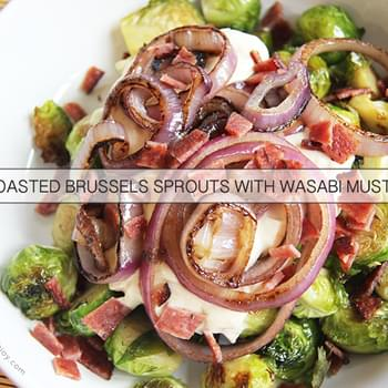 Roasted Brussels Sprouts with Wasabi Mustard for #SundaySupper