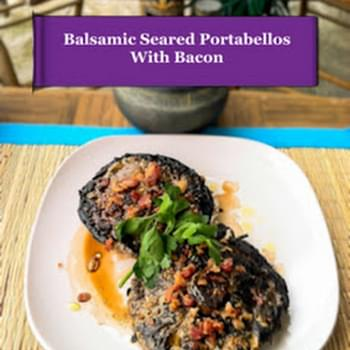 Balsamic Seared Portabello Mushrooms with Bacon