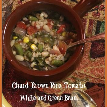 "Chard, Brown Rice, Tomato, White and Green Bean Soup ""Chopped"""