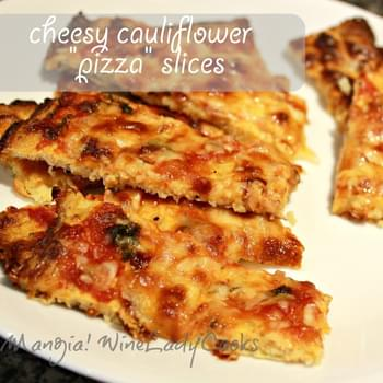 "Cheesy Cauliflower Bread and ""Pizza"" Slices"