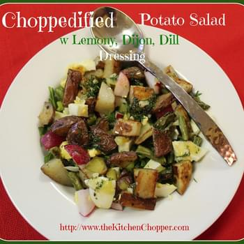 Choppedified Potato Salad w Lemony, Dijon, Dill Dressing