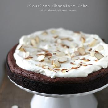 Flourless Chocolate Cake with Almond Whipped Cream