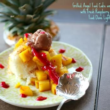 Grilled Angel Food Cake and Pineapple with Fresh-Raspberry Sauce