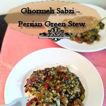 Ghormeh Sabzi - Persian Green Stew