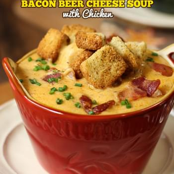 Bacon Beer Cheese Soup with Chicken