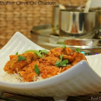 Indian Butter Olive Oil Chicken