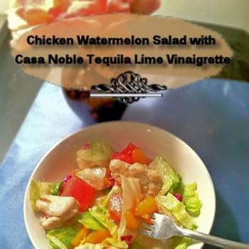 Chicken Watermelon Salad with Casa Noble Tequila Lime Vinaigrette