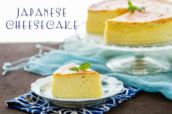 Japanese Cheesecake Recipe: Japanese Cheesecake (Souffle Cheesecake) Recipe